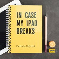 Personalised Notebook - In Case My iPad Breaks - Ipad Gifts