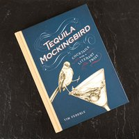 Tequila Mockingbird Cocktails Book - Tequila Gifts