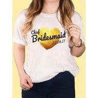 Personalised White T-Shirt - Chief Bridesmaid Gold Heart - Bridesmaid Gifts