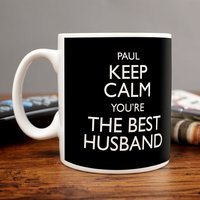 Personalised Mug - Keep Calm You're The Best Husband - Husband Gifts