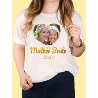 Photo Upload White T-Shirt - Mother Of The Bride Gold Heart
