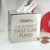 Personalised Silver Money Box - Fast Car Fund - Money Box Gifts