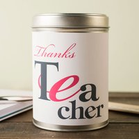 Personalised Tea Tin - Thanks Tea-cher - Teacher Gifts