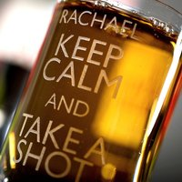 Personalised Shot Glass - Keep Calm And Take A Shot - Shot Glass Gifts