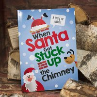 Personalised Children's Book - When Santa Got Stuck Up The Chimney - Book Gifts
