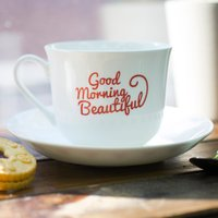 Personalised Tea Cup & Saucer - Good Morning Beautiful - Beautiful Gifts