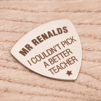 Engraved Guitar Plectrum - Couldn't Pick A Better Teacher - Guitar Gifts