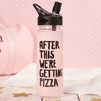 After This We're Getting Pizza Water Bottle - Pizza Gifts