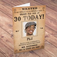 Photo Upload Card - Wanted, Birthday Today! (30th) - 30th Gifts