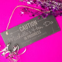 Engraved Hanging Slate Sign - Caution Hen Party - Hen Night Gifts