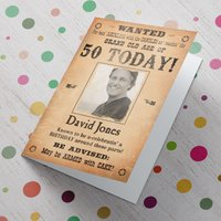 Photo Upload Card - Wanted, Birthday Today! (50th) - 50th Gifts