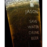 Personalised Pint Glass - Save Water Drink Beer - Beer Gifts