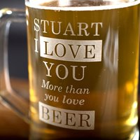 Engraved Pint Tankard - I Love You More Than You Love Beer - Beer Gifts