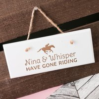 Personalised Hanging White Wooden Sign - Gone Riding - Riding Gifts
