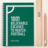 Personalised Notebook - 1001 Excuses to Watch Football - Football Gifts