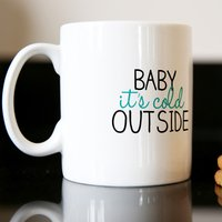 Personalised Mug - Cold Outside - Outside Gifts