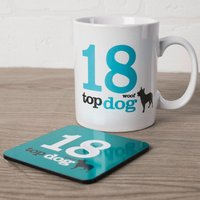 18th Birthday Mug And Coaster Set - Top Dog - 18th Birthday Gifts