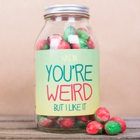 Personalised Jar Of Rosy Apple Sweets - You're Weird - Weird Gifts