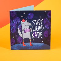Personalised Katie Abey Card - Stay Weird - Weird Gifts