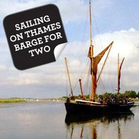 Sailing On A Thames Barge For Two - Thames Gifts