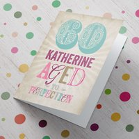 Personalised Card - 60th Birthday - Aged To Perfection - 60th Birthday Gifts