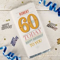 Personalised Chocolate Bar - 60 Today - Happy Birthday To You - 60th Birthday Gifts