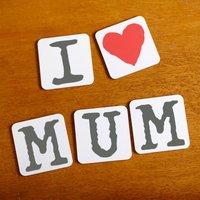 I Love Mum Coasters - Gadgets Gifts