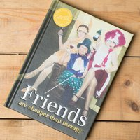 Friends Are Cheaper Than Therapy Book - Book Gifts