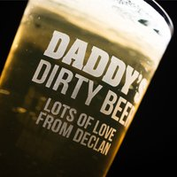 Personalised Pint Glass - Daddy's Dirty Beer - Beer Gifts