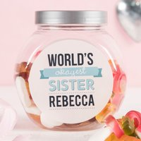 Personalised Haribo Sweet Jar - World's Okayest Sister - Sister Gifts