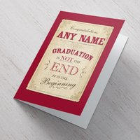 Personalised Card - Graduation Is Not The End - Graduation Gifts