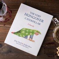 The Very Hungover Caterpillar - Caterpillar Gifts