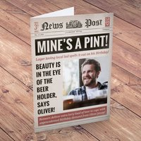 Photo Upload Card - Birthday News, Mine's A Pint - News Gifts