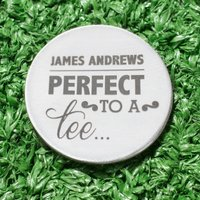 Engraved Stainless Steel Golf Ball Marker - Perfect To A Tee