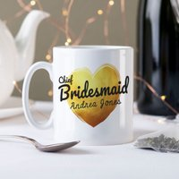 Personalised Mug - Chief Bridesmaid Gold Heart - Bridesmaid Gifts