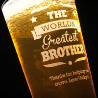 Personalised Pint Glass - The World's Greatest Brother - Brother Gifts
