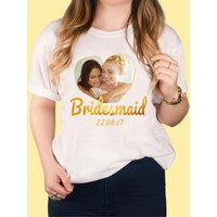 Photo Upload White T-Shirt - Bridesmaid Gold Heart - Bridesmaid Gifts