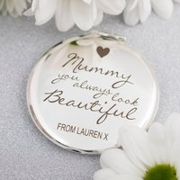 Engraved Compact Mirror - Mummy You Always Look Beautiful
