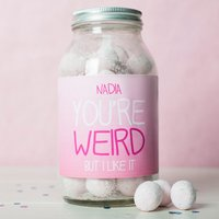 Personalised Jar Of Strawberry Bonbons - You're Weird - Weird Gifts