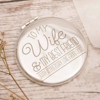 Engraved Compact Mirror - Wife & Best Friend - Friend Gifts