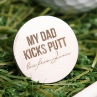 Engraved Stainless Steel Golf Ball Marker - My Dad Kicks Putt - Golf Gifts
