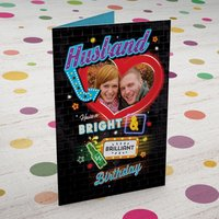 Photo Upload Birthday Card - Husband, Neon Signs - Husband Gifts