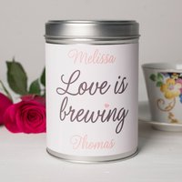 Personalised Tea Tin - Love Is Brewing - Love Gifts