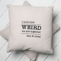 Personalised Natural Cushion - Weird Together - Weird Gifts