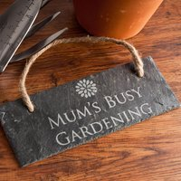 'Mum's Busy Gardening' Hanging Sign - Gardening Gifts