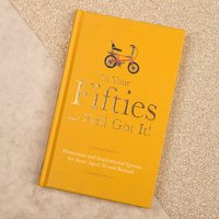 In Your Fifties And Still Got It! Book - Book Gifts