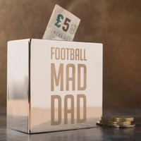 Personalised Silver Money Box - Football Mad Dad - Football Gifts