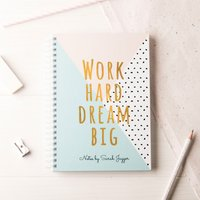 Personalised Notebook - Work Hard Dream Big - Work Gifts