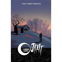 Outcast by Kirkman & Azaceta Volume 1: A Darkness Surrounds Him Outcast by Kirkman & Azaceta Tp