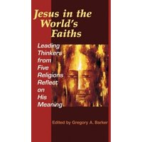 Image of Jesus in the worlds faiths by Gregory A Barker